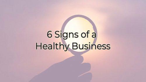 6signsofahealthybusinessblog